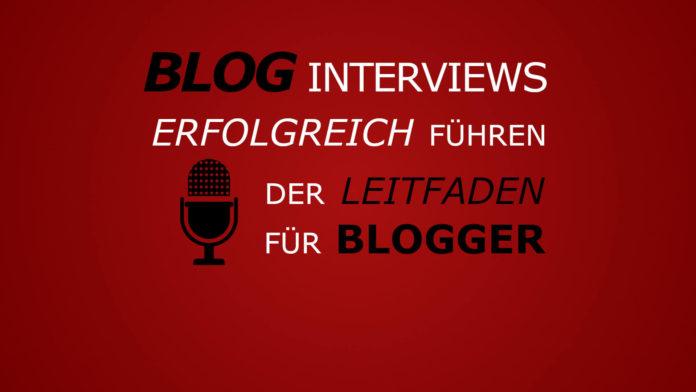 Blog Interview - Der Leitfaden für Blogger - Ratgeber - Tipps und Tricks zur Durchführung von Interviews im Blog