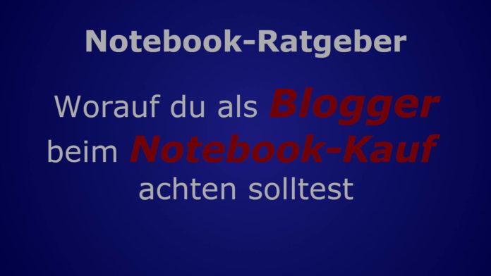 Notebook-Ratgeber Blogger - Blog
