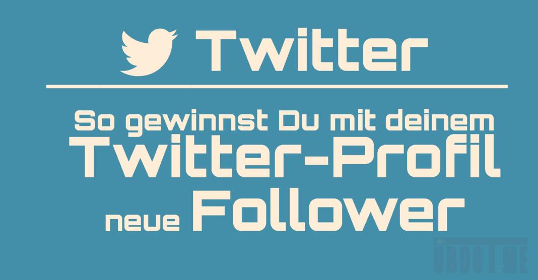 Twitter Ratgeber Tipps Follower gewinnen - Wie Du deine Twitter-Follower steigerst